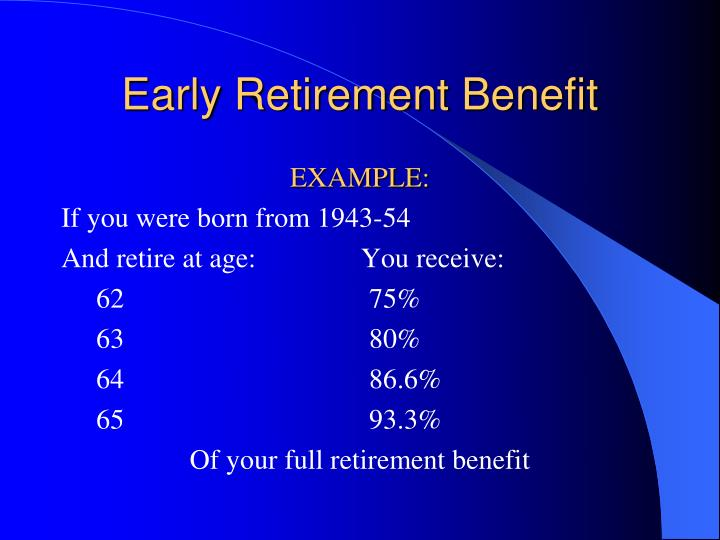 Early Retirement Benefit