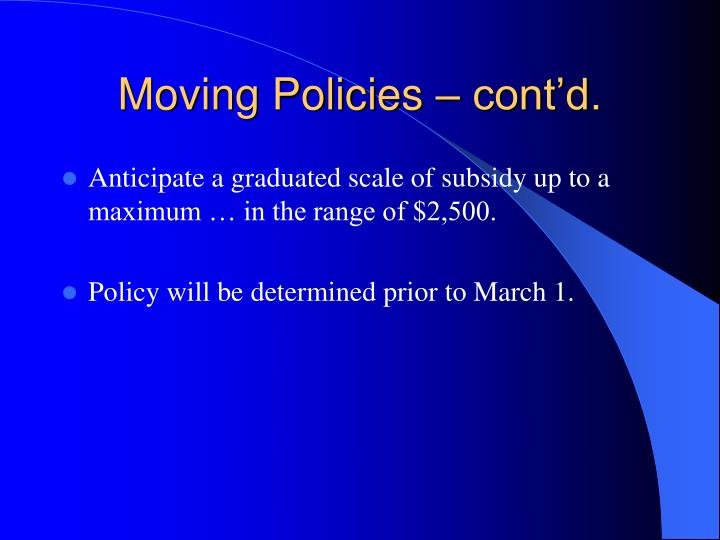 Moving policies cont d