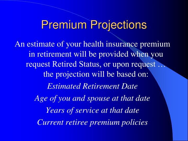 Premium Projections
