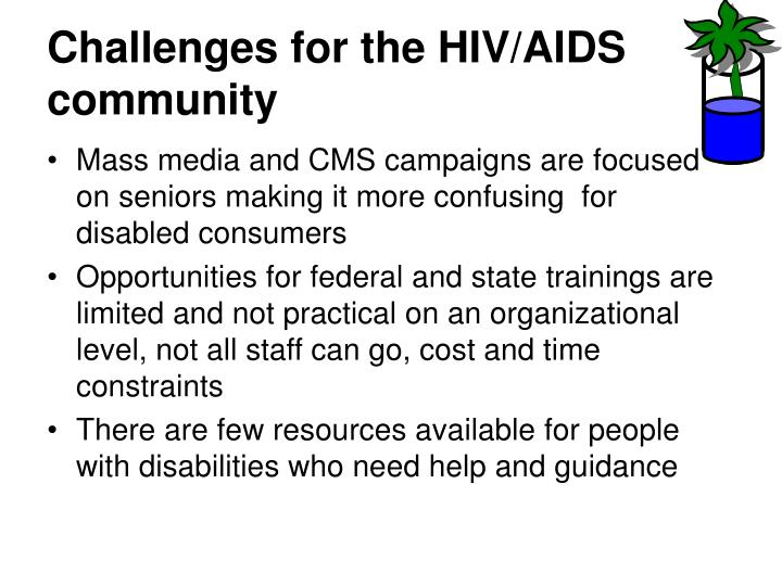 Challenges for the HIV/AIDS community