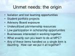 unmet needs the origin