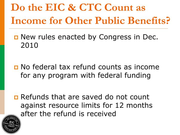 Do the EIC & CTC Count as Income for Other Public Benefits?