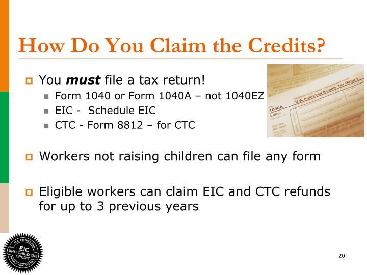 How Do You Claim the Credits?