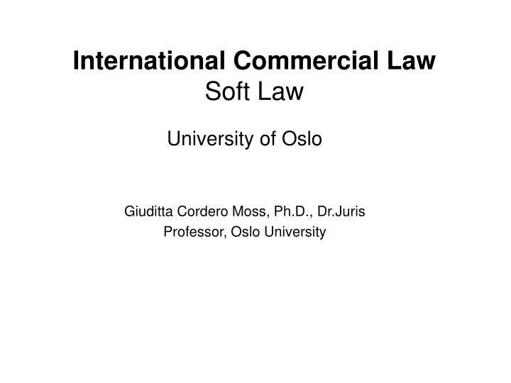 International commercial law soft law