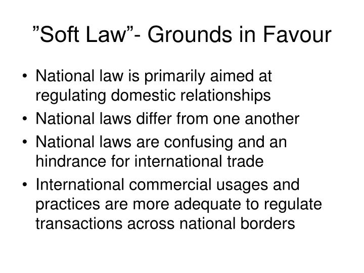 """""""Soft Law""""- Grounds in Favour"""