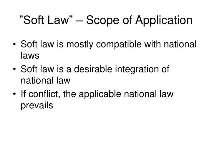 """""""Soft Law"""" – Scope of Application"""