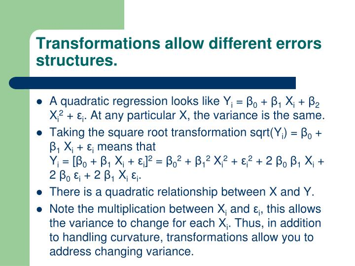 Transformations allow different errors structures.