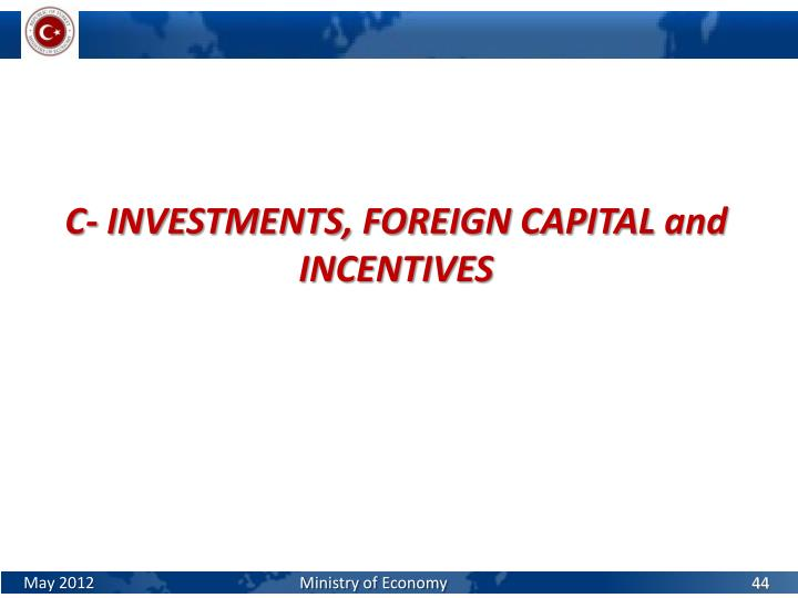 C- INVESTMENTS, FOREIGN CAPITAL