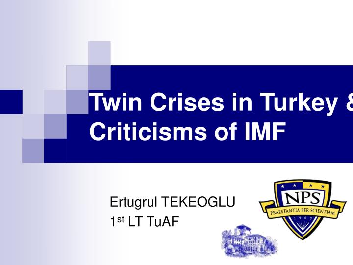 twin crises in turkey criticisms of imf n.