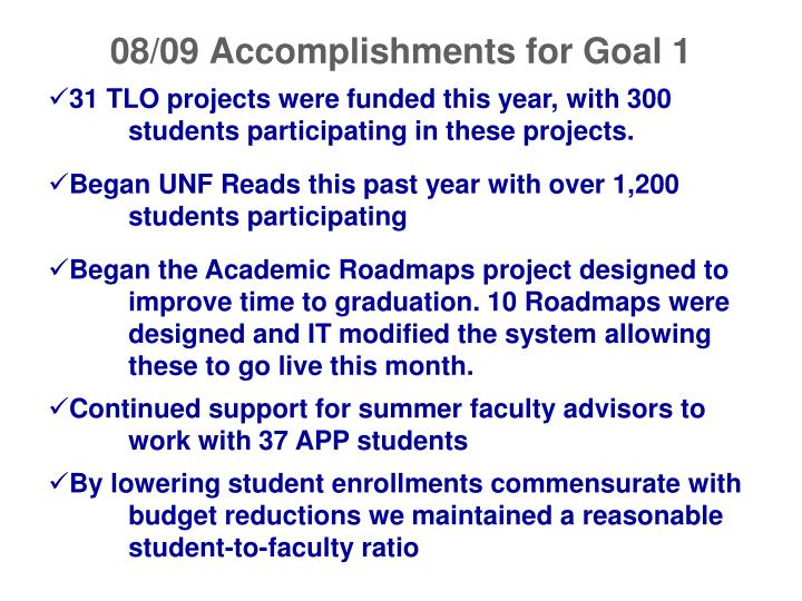 08/09 Accomplishments for Goal 1