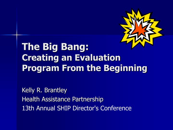 the big bang creating an evaluation program from the beginning n.