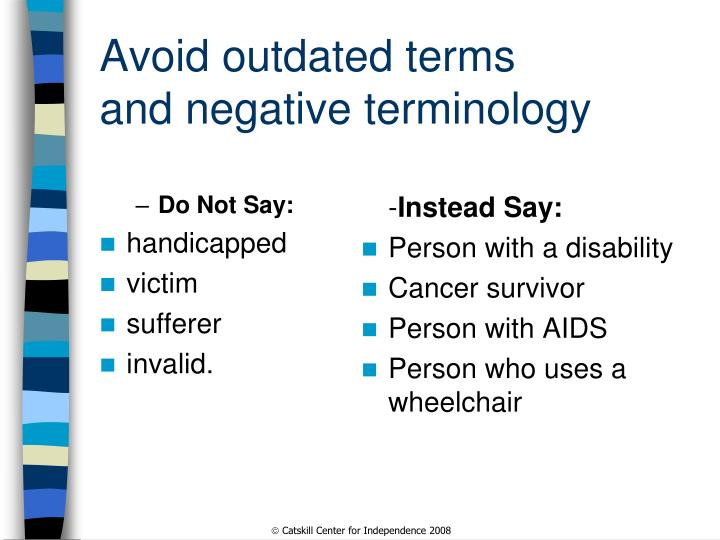 Avoid outdated terms and negative terminology