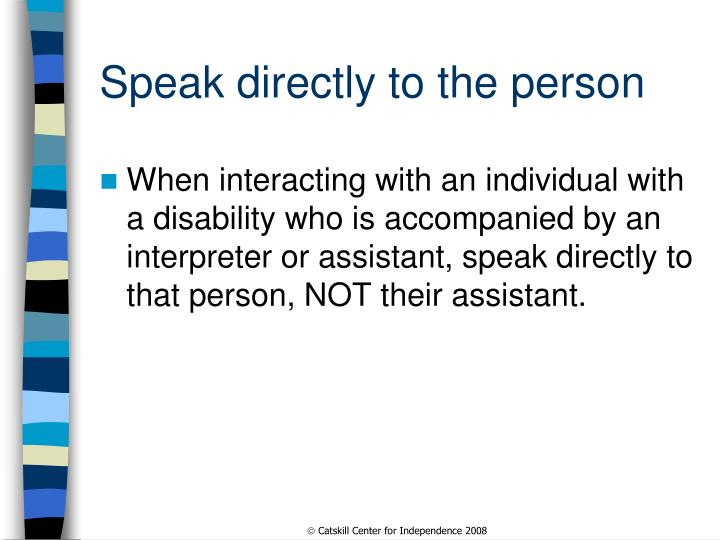 Speak directly to the person