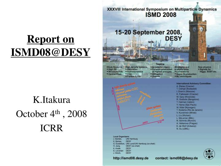 Report on ismd08@desy