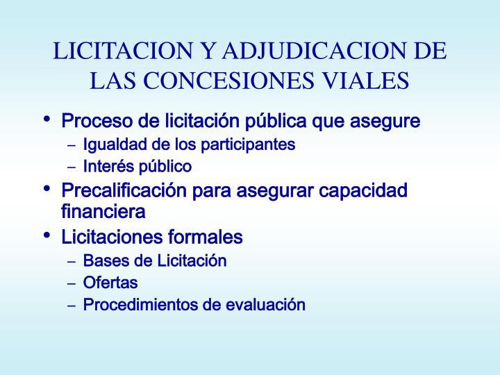 LICITACION Y ADJUDICACION DE LAS CONCESIONES VIALES