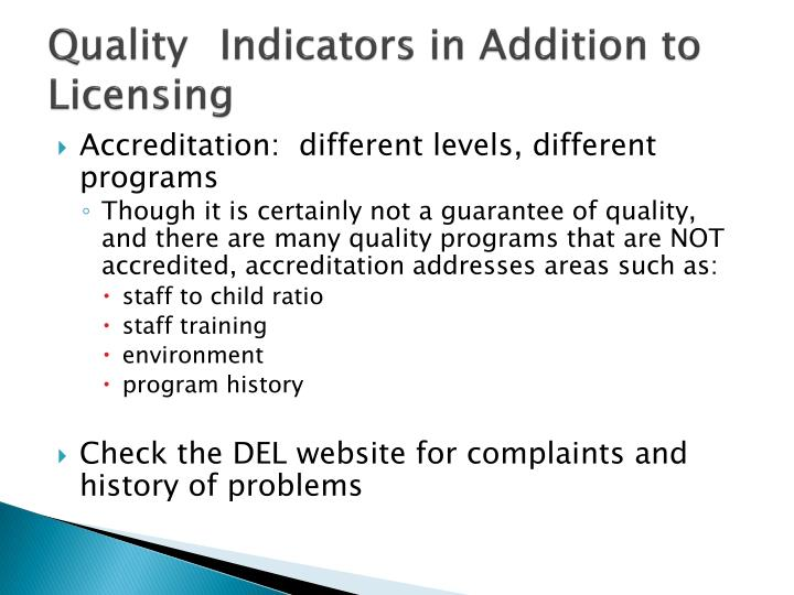 Quality	 Indicators in Addition to Licensing