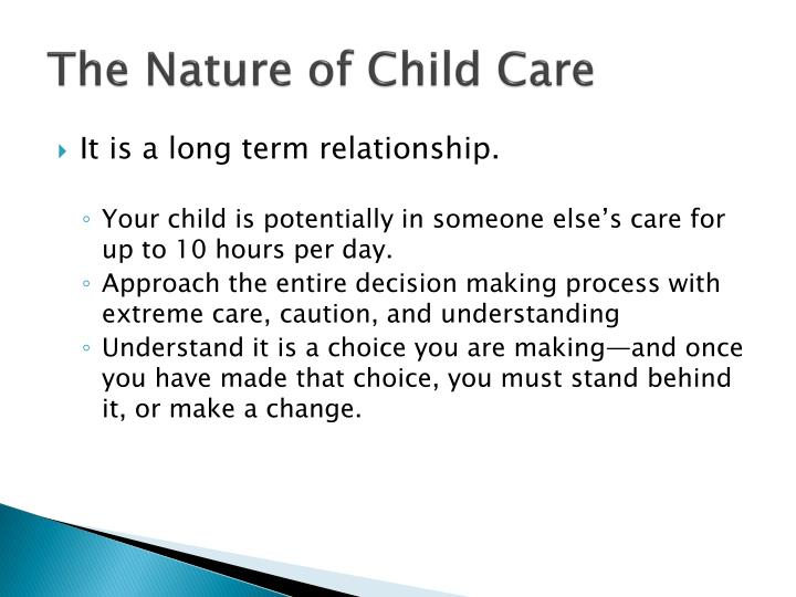 The nature of child care