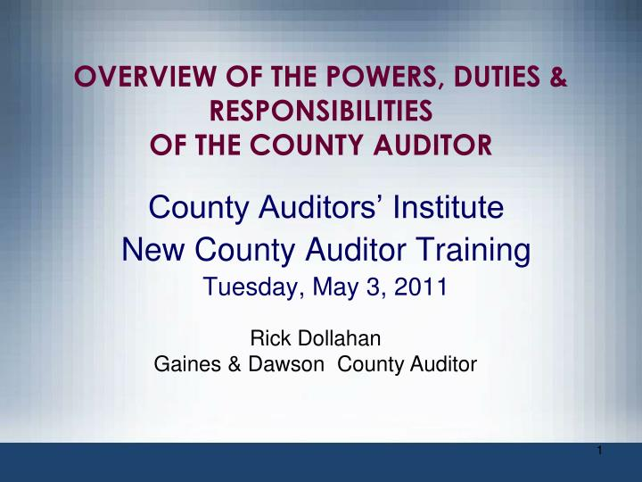 overview of the powers duties responsibilities of the county auditor n.