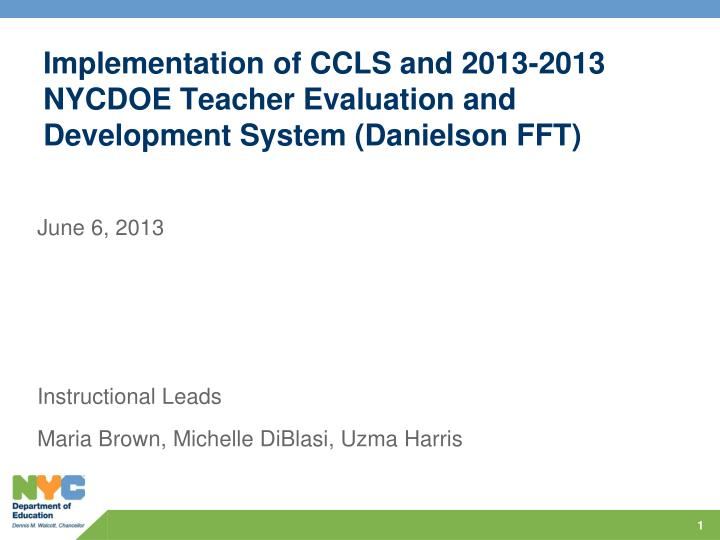 Implementation of ccls and 2013 2013 nycdoe teacher evaluation and development system danielson fft