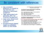 be consistent with references