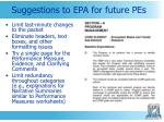 suggestions to epa for future pes
