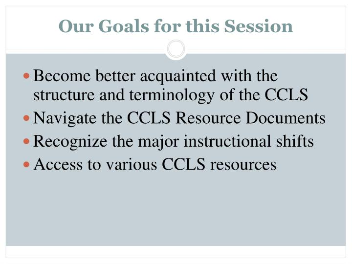 Our goals for this session