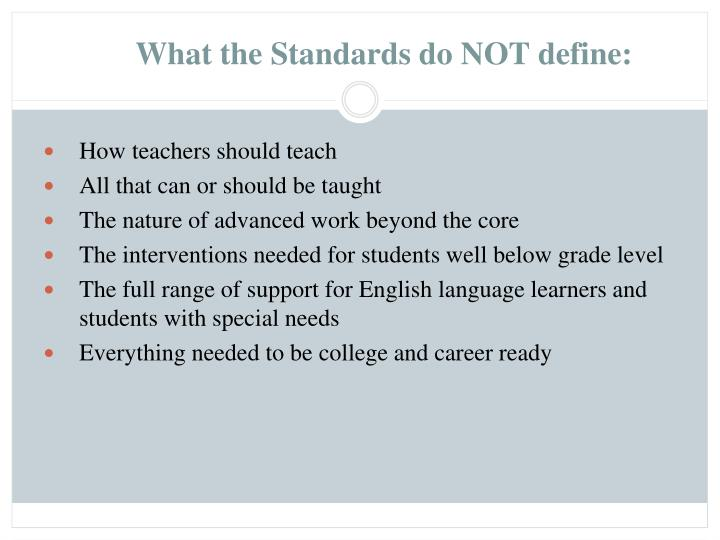 What the Standards do NOT define: