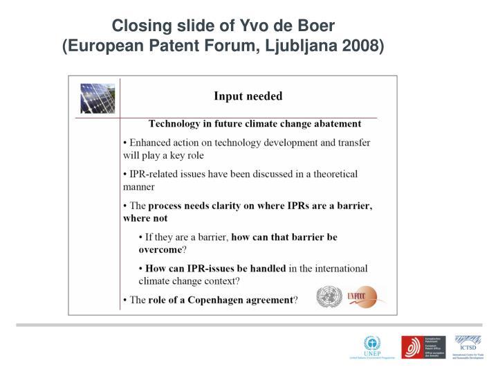 Closing slide of yvo de boer european patent forum ljubljana 2008