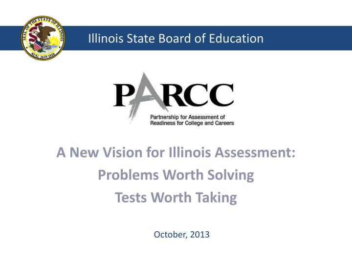 a new vision for illinois assessment problems worth solving tests worth taking