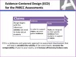 evidence centered design ecd for the parcc assessments