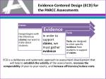 evidence centered design ecd for the parcc assessments1