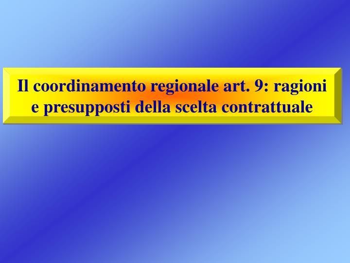 Il coordinamento regionale art. 9: ragioni e presupposti della scelta contrattuale