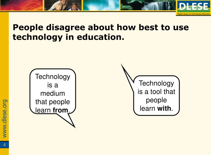 People disagree about how best to use technology in education.