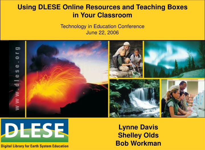 Using DLESE Online Resources and Teaching Boxes