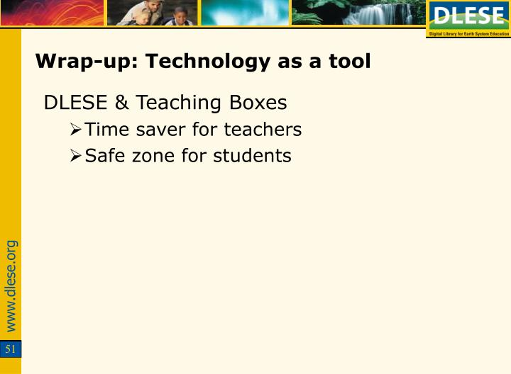 Wrap-up: Technology as a tool