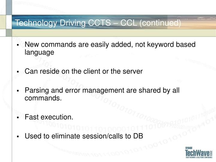 Technology Driving CCTS – CCL (continued)