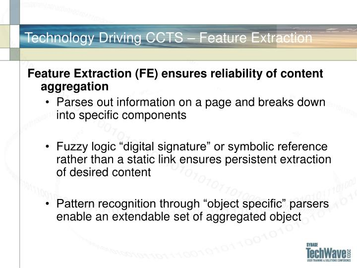 Technology Driving CCTS – Feature Extraction