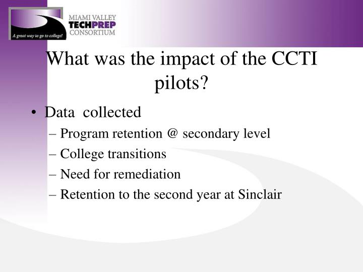 What was the impact of the CCTI pilots?