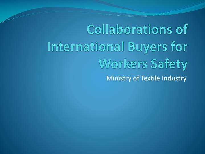 collaborations of international buyers for workers safety n.