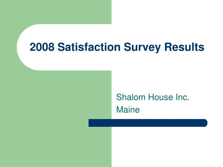 2008 satisfaction survey results n.