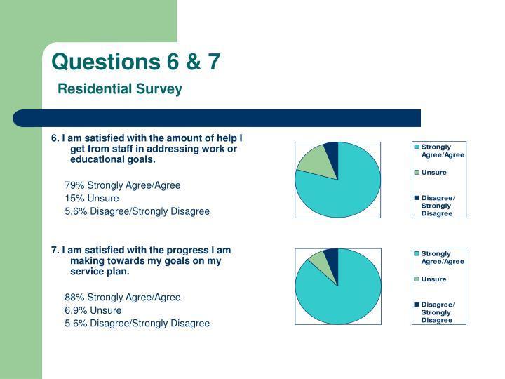 Questions 6 & 7