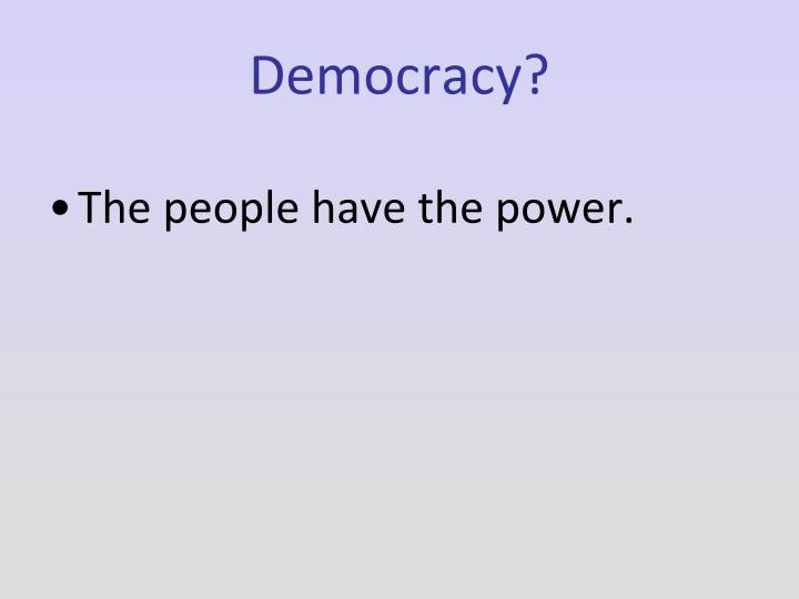 Democracy?