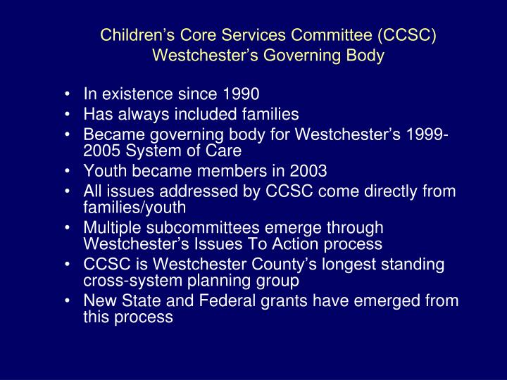 Children's Core Services Committee (CCSC) Westchester's Governing Body