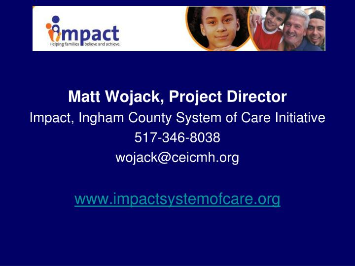 Matt Wojack, Project Director