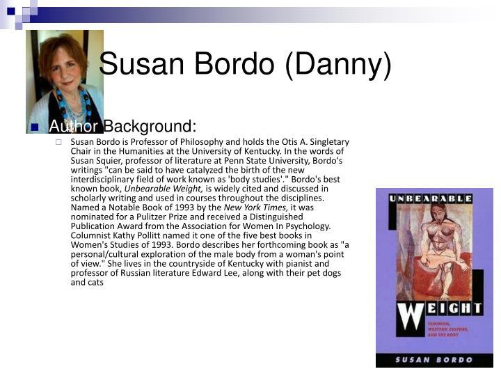 Susan Bordo (Danny)