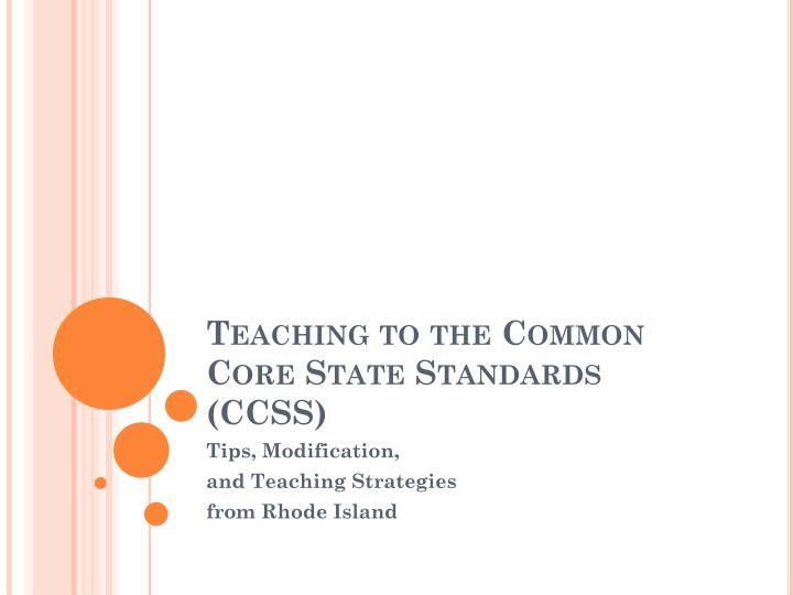 Ppt Teaching T O The Common Core State Standards Ccss Powerpoint