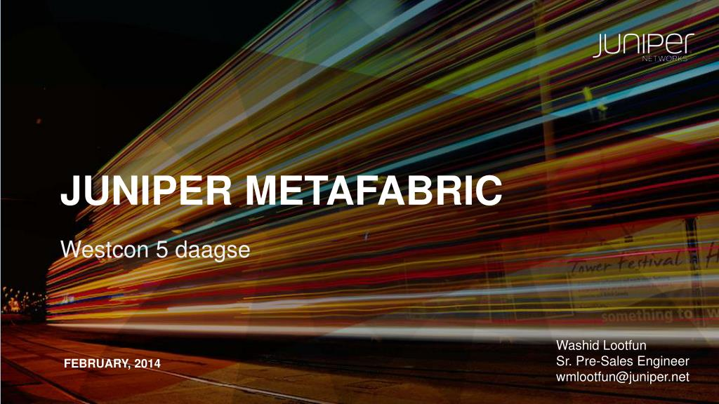 PPT - Juniper Metafabric PowerPoint Presentation - ID:3973852