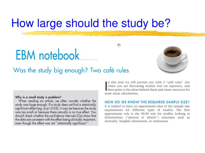 How large should the study be?