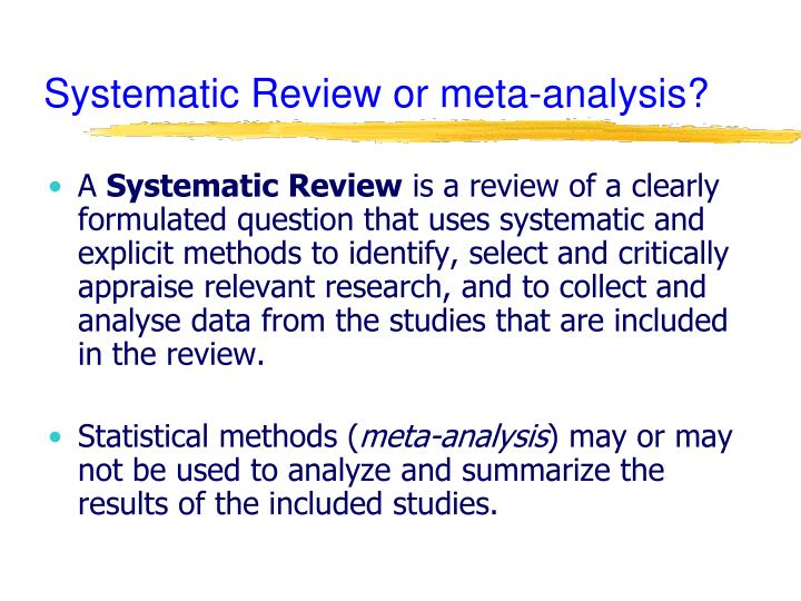 Systematic Review or meta-analysis?