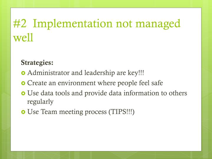 #2  Implementation not managed well